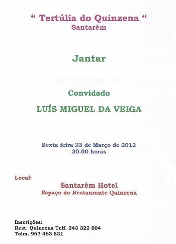 Tertúlia do Quinzena Homenageia Luís Miguel da Veiga